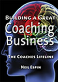 Building a Great Coaching Business by Neil Espin
