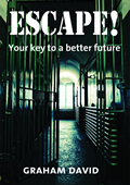 Escape! Your key to a better future by Graham David