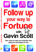 Follow Up your way to Fortune with Gavin Scott