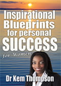Inspirational Blueprints for personal Success by Dr Kem Thompson