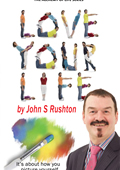 Love Your Life by John Rushton