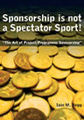 Sponsorship is not a Spectator Sport! Iain Begg
