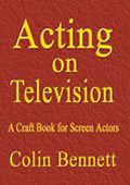 Acting on Television by Colin Bennet